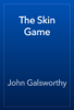 John Galsworthy - The Skin Game artwork