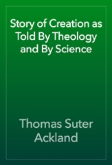 Story of Creation as Told By Theology and By Science