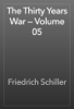 Friedrich Schiller - The Thirty Years War — Volume 05 artwork