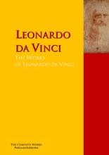 The Collected Works Of Leonardo Da Vinci