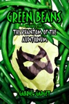 The Green Beans Volume 5 The Phantom Of The Auditorium
