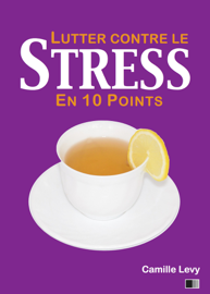 Lutter contre le Stress en 10 points