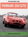 The Racing Car - Ferrari 250 GTO