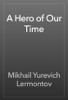 Mikhail Yurevich Lermontov - A Hero of Our Time artwork