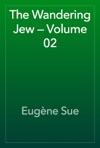 The Wandering Jew  Volume 02