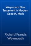 Weymouth New Testament In Modern Speech Mark