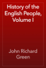 John Richard Green - History of the English People, Volume I artwork