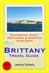 Brittany France Travel Guide - Sightseeing Hotel Restaurant  Shopping Highlights Illustrated