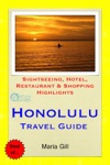 Honolulu Oahu Hawaii Travel Guide - Sightseeing Hotel Restaurant  Shopping Highlights Illustrated