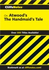 CliffsNotes On Atwoods The Handmaids Tale