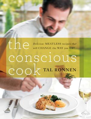 The Conscious Cook - Tal Ronnen book