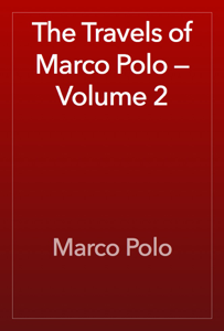 The Travels of Marco Polo — Volume 2 Book Review