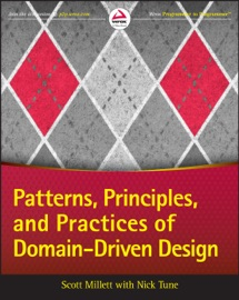 Patterns, Principles, and Practices of Domain-Driven Design - Scott Millett & Nick Tune