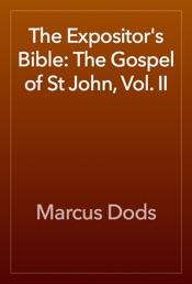 Download The Expositor's Bible: The Gospel of St John, Vol. II