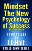 Mindset: The New Psychology of Success by Carol Dweck...Summarized by J.J. Holt