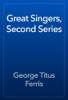 George Titus Ferris - Great Singers, Second Series artwork