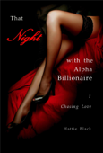 That Night with the Alpha Billionaire 1: Chasing Love