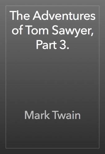 Mark Twain - The Adventures of Tom Sawyer, Part 3.