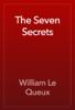 William Le Queux - The Seven Secrets artwork