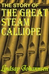 The Story Of The Great Steam Calliope