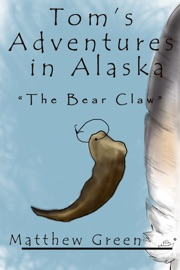 THE BEAR CLAW (TOMS ADVENTURES IN ALASKA)