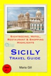 Sicily Italy Travel Guide - Sightseeing Hotel Restaurant  Shopping Highlights Illustrated