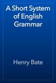 A Short System of English Grammar