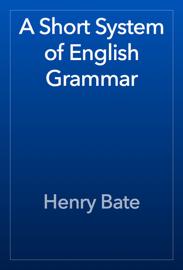 A Short System of English Grammar book