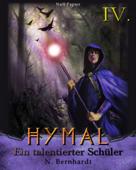 Der Hexer von Hymal, Buch IV - Ein talentierter Schüler