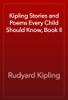 Rudyard Kipling - Kipling Stories and Poems Every Child Should Know, Book II artwork