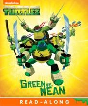 Green Vs. Mean (Teenage Mutant Ninja Turtles) (Enhanced Edition)