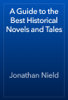 Jonathan Nield - A Guide to the Best Historical Novels and Tales artwork