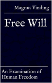 Free Will: An Examination of Human Freedom
