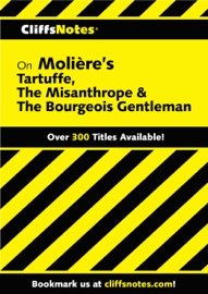 CLIFFSNOTES ON MOLIERES TARTUFFE, THE MISANTHROPE & THE BOURGEOIS GENTLEMAN