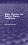Brain Mind And The External Signs Of Intelligence Psychology Revivals