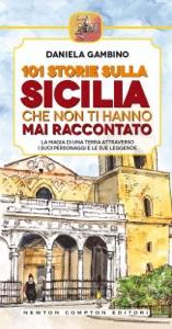 101 storie sulla Sicilia che non ti hanno mai raccontato da Daniela Gambino