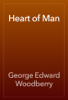 George Edward Woodberry - Heart of Man artwork