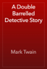 Mark Twain - A Double Barrelled Detective Story artwork
