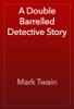 Mark Twain - A Double Barrelled Detective Story artwork