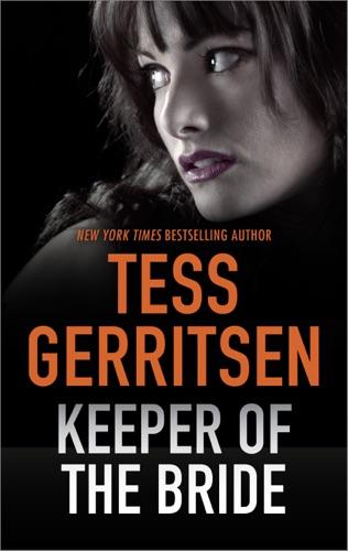 Tess Gerritsen - Keeper of the Bride
