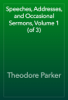 Theodore Parker - Speeches, Addresses, and Occasional Sermons, Volume 1 (of 3) artwork