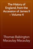 The History of England, from the Accession of James II — Volume 4