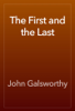 John Galsworthy - The First and the Last artwork