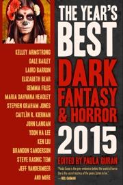 The Year's Best Dark Fantasy & Horror, 2015 Edition PDF Download
