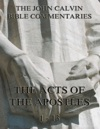 John Calvins Commentaries On The Acts Vol 1