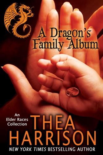 Thea Harrison - A Dragon's Family Album