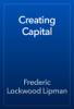 Frederic Lockwood Lipman - Creating Capital artwork