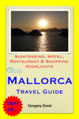 Mallorca (Balearic Islands, Spain) Travel Guide - Sightseeing, Hotel, Restaurant & Shopping Highlights (Illustrated)