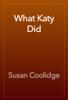 Susan Coolidge - What Katy Did artwork