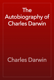 The Autobiography of Charles Darwin book